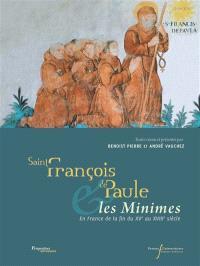 Saint François de Paule et les Minimes en France : de la fin du XVe au XVIIIe siècle