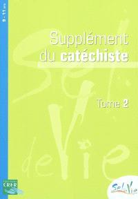 Sel de vie, 9-11 ans : supplément du catéchiste. Volume 2