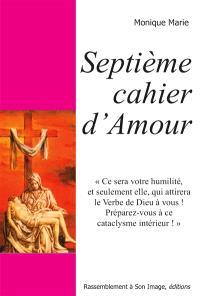 Cahier d'amour, Septième cahier d'amour