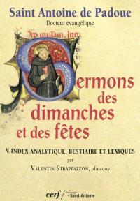Sermons des dimanches et des fêtes. Volume 5, Index analytique, bestiaire et lexiques
