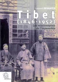 Tibet, 1846-1952 : les missionnaires de l'impossible