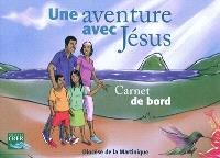 Une aventure avec Jésus : carnet de bord