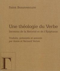 Une théologie du verbe : sermons de la Nativité et de l'Epiphanie