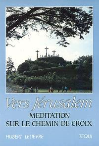 Vers Jérusalem : méditation sur le chemin de croix