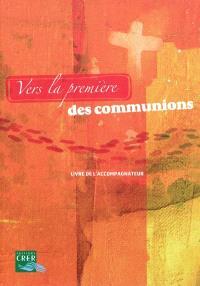 Vers la première des communions : livre de l'accompagnateur