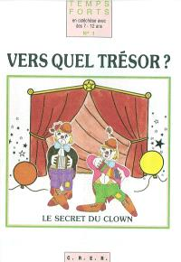 Vers quel trésor ?, le secret du clown