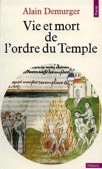 Vie et mort de l'ordre du Temple : 1118-1314