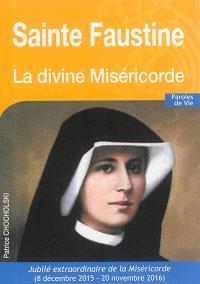 Sainte Faustine : la divine miséricorde