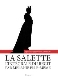 La Salette : l'intégral du récit par Mélanie elle-même : le samedi 19 septembre 1846, par la bergère de La Salette
