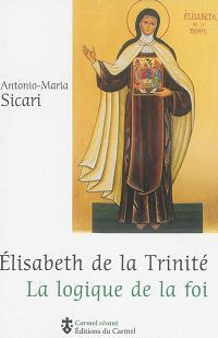 Elisabeth de la Trinité : la logique de la foi