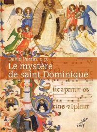 Le mystère de saint Dominique