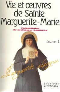 Vie et oeuvres de sainte Marguerite-Marie Alacoque. Volume 1