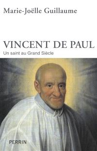 Vincent de Paul : un saint au Grand Siècle