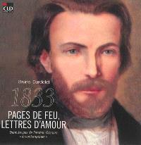 1833, pages de feu, lettres d'amour : dans les pas de Frédéric Ozanam, le contemporain