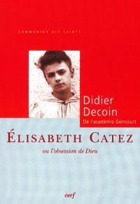 Elisabeth Catez ou L'obsession de Dieu