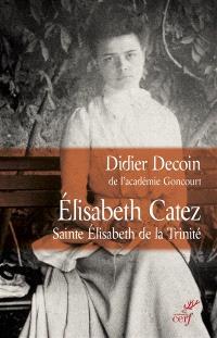 Elisabeth Catez : sainte Elisabeth de la Trinité
