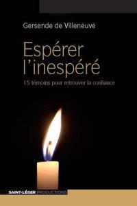 Espérer l'inespéré : 15 témoins pour retrouver la confiance