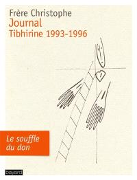 Journal : Tibhirine 1993-1996 : le souffle du don