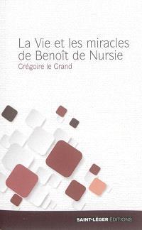 La vie et les miracles de Benoît de Nursie : texte intégral