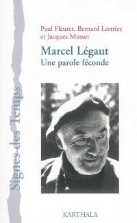 Marcel Légaut : une parole féconde