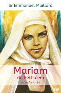 Mariam de Bethléem : la petite Arabe