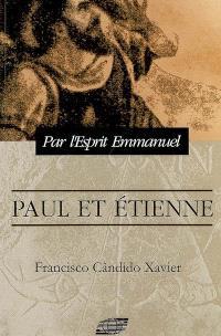 Paul et Etienne : épisodes historiques du christianisme primitif