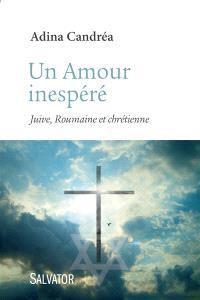 Un amour inespéré : Juive, Roumaine et chrétienne