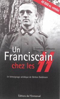 Un franciscain chez les SS : le témoignage véridique de Géréon Goldmann. Suivi de Le chiffonnier de Tokyo