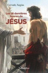 Les 18 dernières heures de Jésus