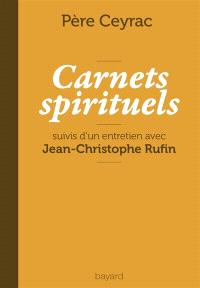 Carnets spirituels : et entretien avec Jean-Christophe Rufin