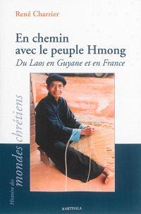 En chemin avec le peuple Hmong : du Laos en Guyane et en France