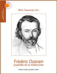 Frédéric Ozanam : prophète de la miséricorde