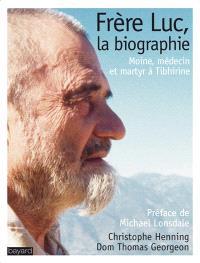 Frère Luc, la biographie : moine, médecin et martyr à Tibhirine
