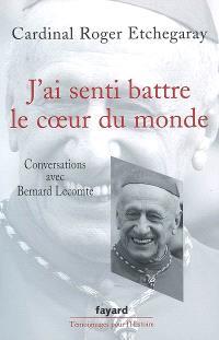 J'ai senti battre le coeur du monde : conversations avec Bernard Lecomte