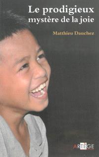 Le prodigieux mystère de la joie : à l'école des enfants de Manille