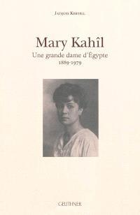 Mary Kahîl : une grande dame d'Egypte, 1889-1979