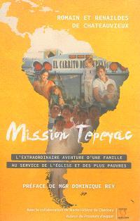 Mission Tepeyac : l'extraordinaire aventure d'une famille au service des plus pauvres