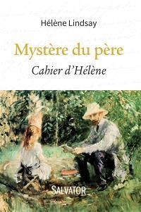 Mystère du père : cahier d'Hélène