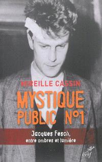 Mystique public n° 1 : Jacques Fesch, entre ombres et lumière