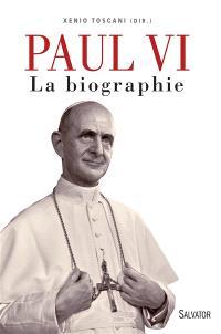 Paul VI : la biographie