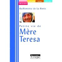 Petite vie de Mère Teresa