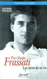 Pier Giorgio Frassati : les jours de sa vie