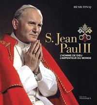S. Jean-Paul II : l'homme de Dieu, l'arpenteur du monde