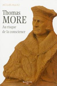 Thomas More (1478-1535) : au risque de la conscience