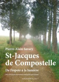St-Jacques-de-Compostelle : de l'espoir à la lumière