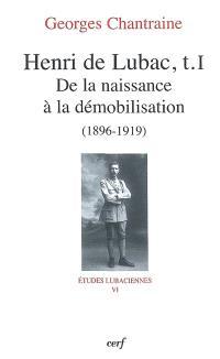 Henri de Lubac. Volume 1, De la naissance à la démobilisation : 1896-1919