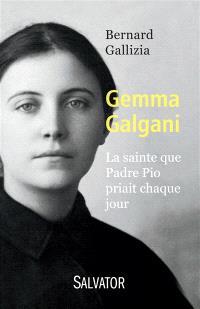 Sainte Gemma Galgani : la sainte que Padre Pio priait chaque jour