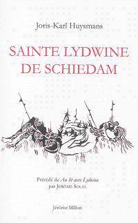 Sainte Lydwine de Schiedam. Précédé de Au lit avec Lydwine