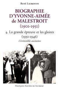 Biographie d'Yvonne-Aimée de Malestroit (1901-1951). Volume 4, La grande épreuve et les gloires, 1932-1946 : l'irrésistible ascension