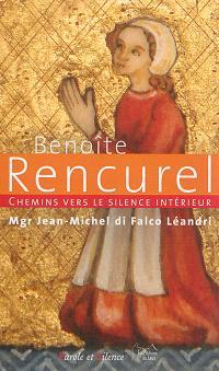 Chemins vers le silence intérieur avec Benoîte Rencurel : guérir les coeurs blessés